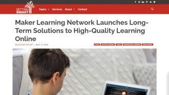 Maker Learning Network Launches Long-Term Solutions to High-Quality Learning...