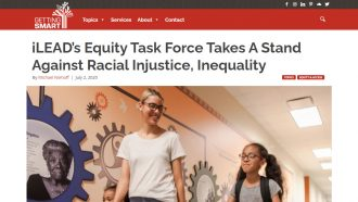 iLEAD's Equity Task Force Takes A Stand Against Racial...