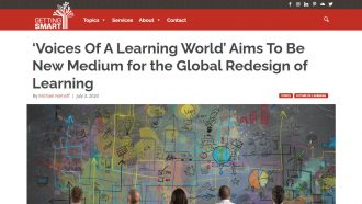 'Voices Of A Learning World' Aims To Be New...