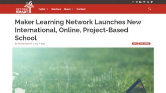 Maker Learning Network Launches New International, Online, Project-Based School